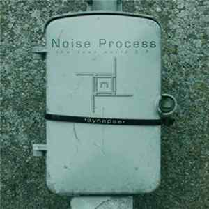 Noise Process - Synapse (The Dead World EP)