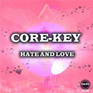 Core-Key - Hate And Love