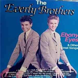 Everly Brothers - Ebony Eyes & Other Great Songs