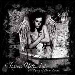Forever Untouched - The Decay Of Those Divine Album