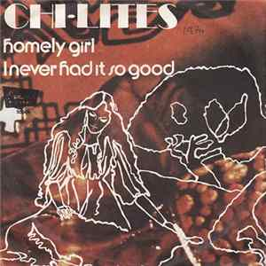 The Chi-Lites - Homely Girl / I Never Had It So Good Album